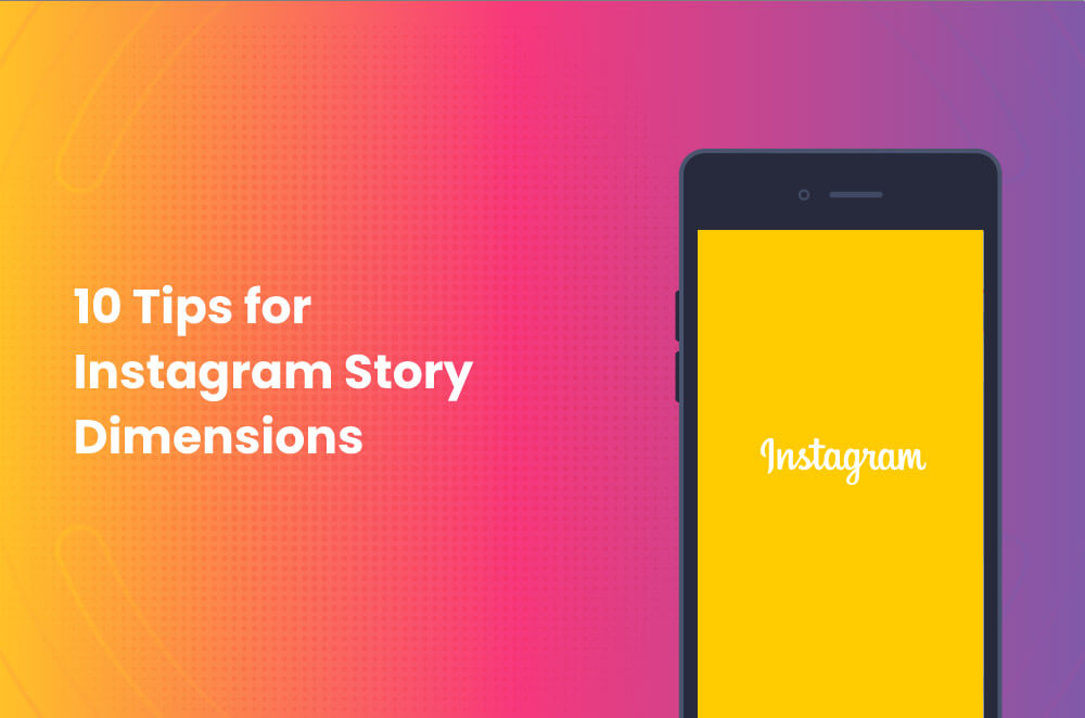 10 Tips for Instagram Story Dimensions