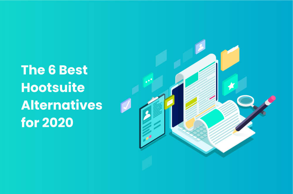 The 6 Best Hootsuite Alternatives for 2020 [Complete Review]